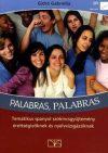 Palabras. Tematikus spanyol szókincsgyűjtemény érettségizőknek és nyelvvizsgázóknak