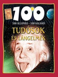 Tudósok és lángelmék - 100 állomás-100 kaland
