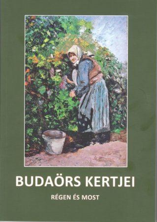 Budaörs kertjei - Régen és most