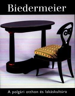 Biedermeier - A polgári otthon és lakáskultúra
