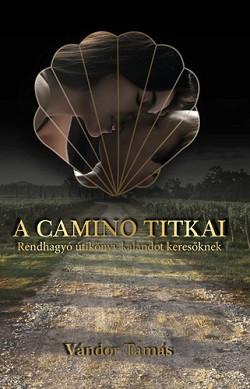 A Camino titkai - Rendhagyó útikönyv kalandot keresőknek