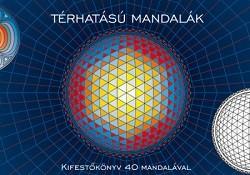 Térhatású mandalák - Kifestőkönyv 40 mandalával