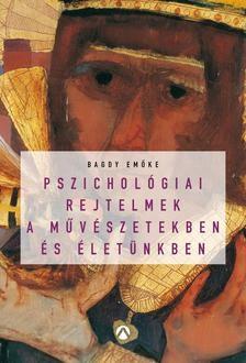 Pszichológiai rejtelmek a művészetekben és életünkben