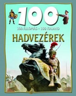 Hadvezérek - 100 állomás-100 kaland