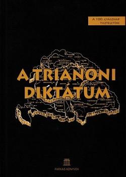 A trianoni diktátum - A 100.gyásznap tiszteletére