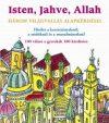 Isten, Jahve, Allah / Hitélet a keresztényeknél, a zsidóknál és a muzulmánoknál