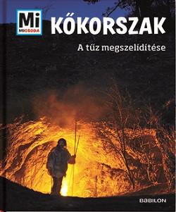 Kőkorszak - A tűz megszelidítése