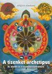 A tizenkét archetípus - Az állatöv és a személyiségstruktúra