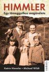Himmler - Egy tömeggyilkos magánélete
