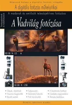A Vadvilág fotózása - A digitális fotózás műhelytitkai