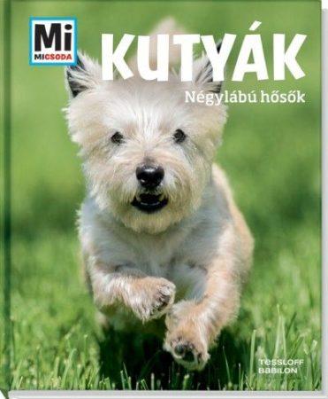 Kutyák - Négylábú hősök