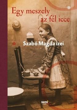 Egy meszely az fél icce / Szabó Magda ízei