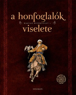 A honfoglalók viselete - Magyar őstörténet 1.