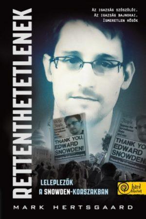 Rettenthetetlenek - leleplezők a Snowden-korszakban