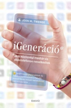 iGeneráció - akik közösségi médián és okostelefonon nevelkedtek