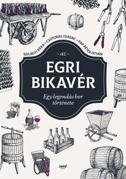 Az egri bikavér - Egy legendás bor története