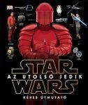 Star Wars - Az utolsó jedik / Képes útmutató