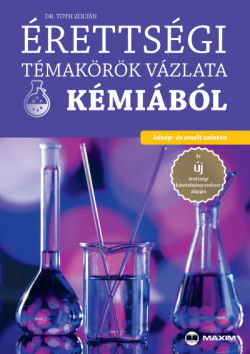 Érettségi témakörök vázlata - Kémiából / Közép- és emelt szinten