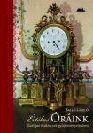 Értékes Óráink - Európai órakincsek gyűjteményeinkben