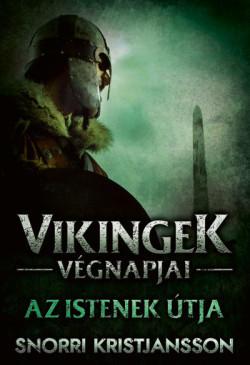 Az istenek útja - Vikingek végnapjai III.