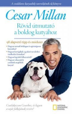 Rövid útmutató a boldog kutyához