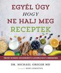 Egyél úgy, hogy ne halj meg - Receptek