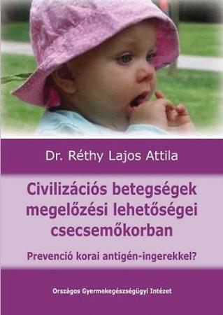 Civilizációs betegségek megelőzési lehetőségei csecsemőkorban - Prevenció korai antigén-ingerekkel?