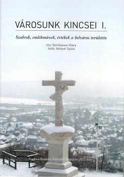 Városunk kincsei I. - Szobrok, emlékművek, értékek a belváros területén