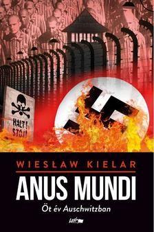 Anus Mundi - Öt és Auschwitzban