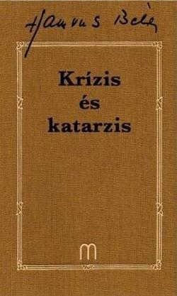 Krízis és katarzis - Hamvas Béla művei 31.