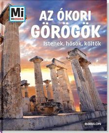 Az ókori görögök - Istenek, hősök, költők