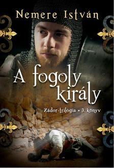 A fogoly király - Zádor-trilógia 3. könyv