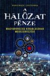 A hálózat pénze - Magyarország kirablásának megszervezése