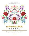 Hungarikumok könyve - Magyarország kincsei