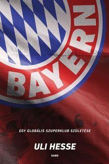 Bayern - Egy globális szuperklub születése