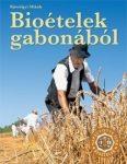 Bioételek gabonából - Napsütötte ízek