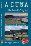 A Duna Kalandkönyve - Forrásoktól Budapestig