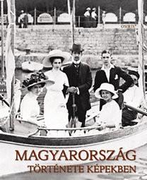 MAGYARORSZÁG TÖRTÉNETE KÉPEKBEN 1-3.