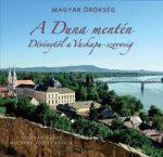 A Duna mentén - Dévénytől a Vaskapu-szorosig / Magyar örökség