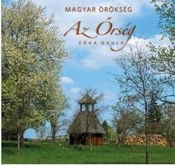 Az Őrség - Magyar örökség