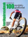 100 nyújtógyakorlat és anatómia kerékpárosoknak