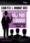 Válj profi előadóvá! - A kiemelkedő prezentációk tartásának 7 lépése
