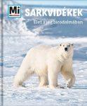 Sarkvidékek - Élet a jég birodalmában