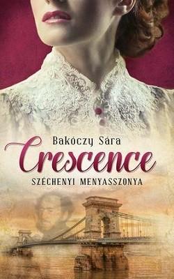 Crescence - Széchenyi menyasszonya