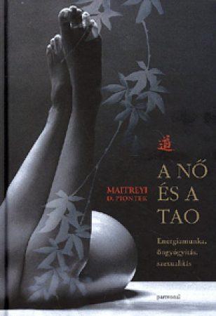 A nő és a Tao - Energiamunka, öngyógyítás, szexualitás