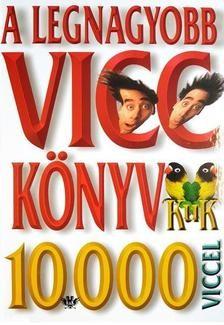 A legnagyobb vicckönyv - 10000 viccel