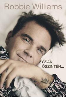 Robbie Williams - Csak őszintén