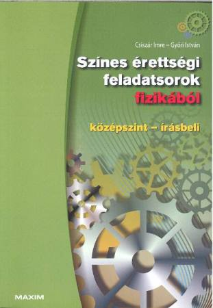 Színes érettségi faladatsorok fizikából / Középszint - Írásbeli