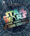 Star Wars - Amiről tudnod kell és tudni érdemes