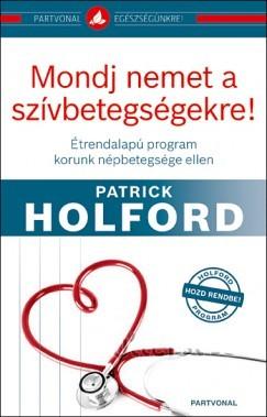 Mondj nemet a szívbetegségekre!